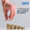 5 Vantaggi della Cessione del Credito: ecco perché cedere i crediti deteriorati
